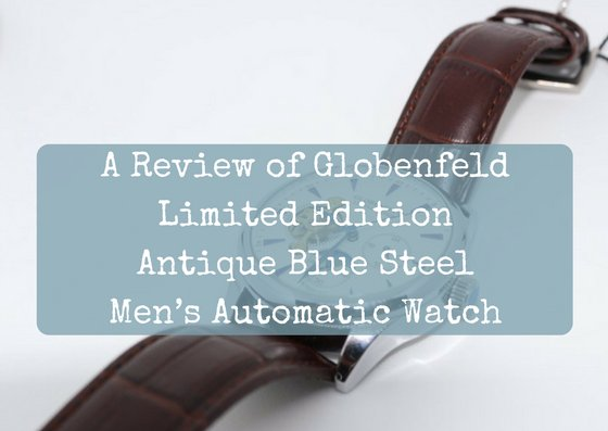 A review of the Globenfeld Automatic Watch (Limited Edition, Antique Blue Steel)