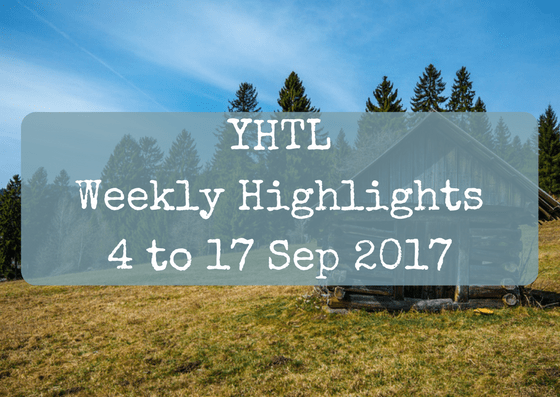 YHTL Weekly Highlights – 4 to 17 Sep 2017