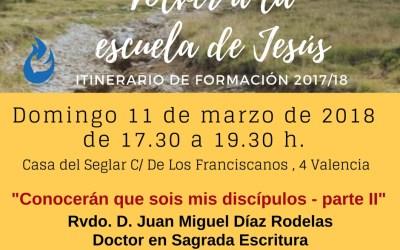 """Volver a la escuela de Jesús: sexto día. """"Conocerán que sois mis discípulos – parte II"""""""