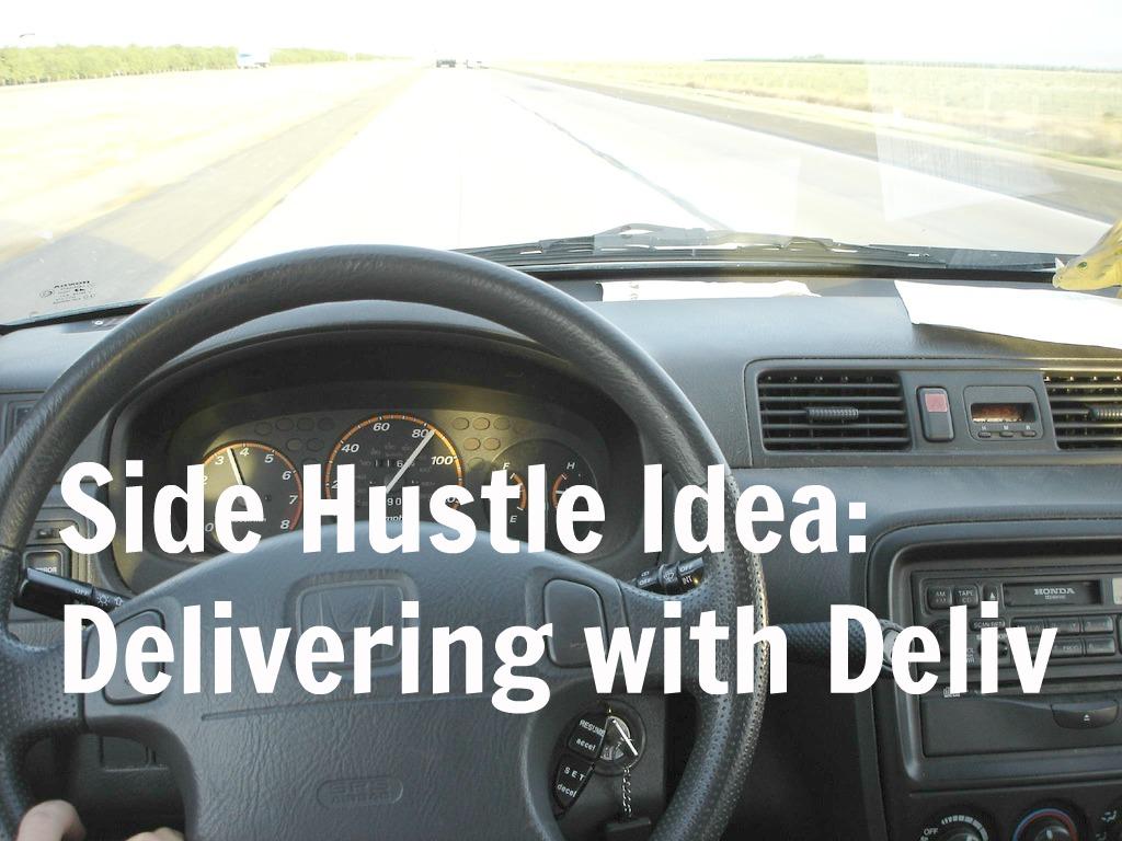 Side Hustle Idea Delivering With Deliv