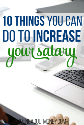 One of the best ways to improve your finances is to increase your income. And why not work to increase your income for a job you are already doing? Here are 10 things you can do to increase your salary at work.