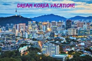 Dream Korea Vacation
