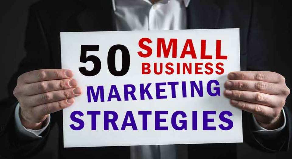 9b5cbbc28 50 Small Business Marketing Strategies for 2019