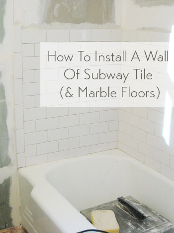 how-to-install-a-wall-of-subway-tile-and-marble-floors