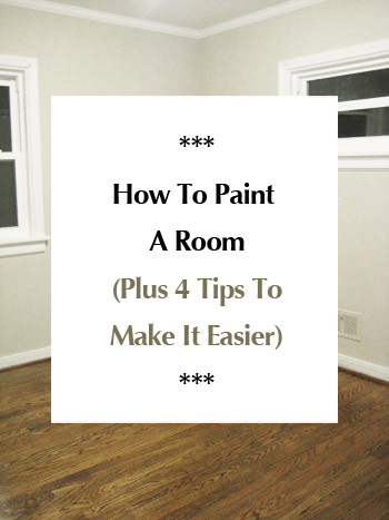 How To Paint A Room Plus 4 Tips To Make It Easier Young House Love