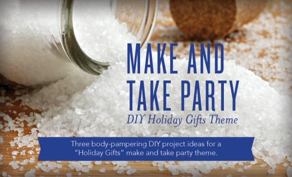 Make and Take Party: DIY Holiday Gifts Theme - Young ...