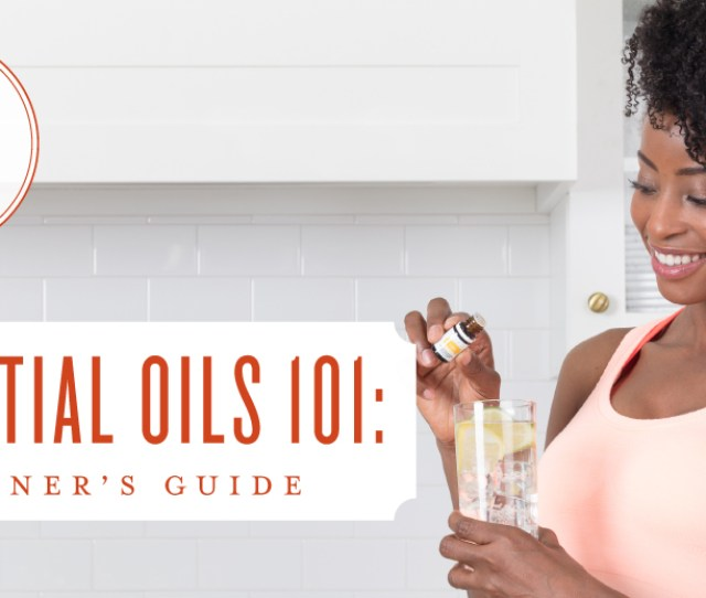View Larger Image Essential Oils  Essential Oils Beginners Guide