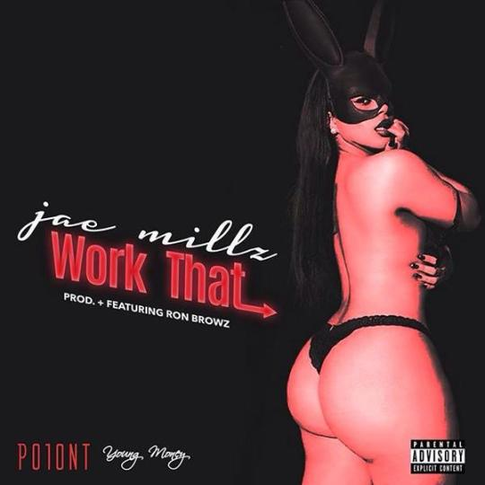 Jae Millz Work That Feat Ron Browz