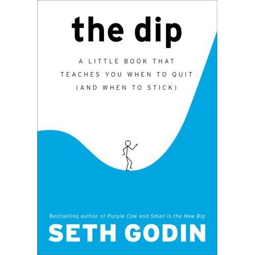 Seth Godin's The Dip