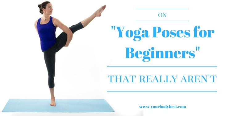 beginner yoga poses that aren't for beginners