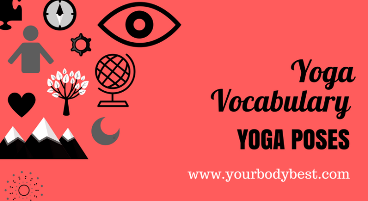 Yoga Vocabulary 4 Pose Names