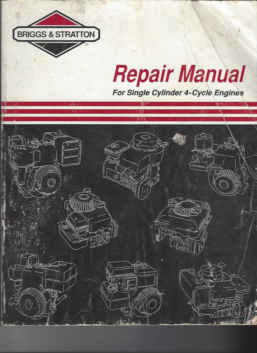 Briggs & Stratton Repair Manual, for Single Cylinder 4-cycle Engines