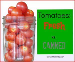 Tomatoes: Fresh vs. Canned