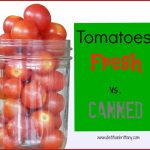 Tomatoes: Fresh vs. Canned