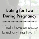 Myth Monday: Eating for Two During Pregnancy