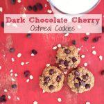 Dark Chocolate Cherry Oatmeal Cookies
