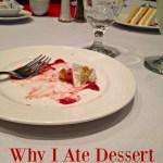 Why I Ate Dessert