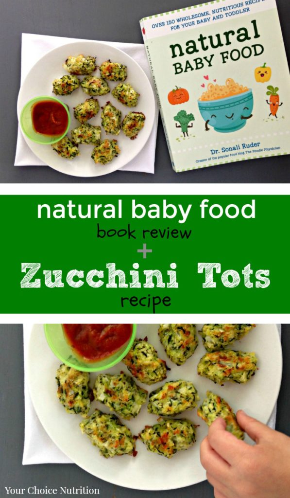 Natural baby food book review zucchini tots recipe your choice my review of natural baby food by dr sonali ruder the foodie physician forumfinder Images