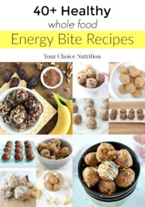 40+ Healthy Whole Food Energy Bite Recipes by registered dietitians | . www.yourchoicenutrition.com