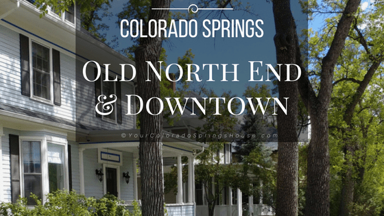 Downtown Colorado Springs and The Old North End Neighborhoods