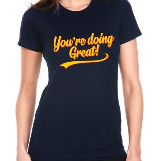 You're Doing Great Retro Script Women's T-Shirt - Yellow & Red on Navy