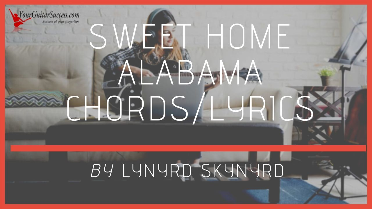 It reached number 8 on the us chart in 1974 and was the band's second hit single. Sweet Home Alabama Chords By Lynyrd Skynyrd Your Guitar Success