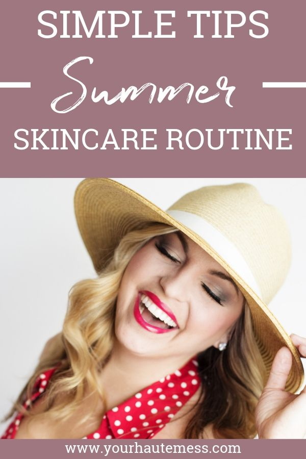 simple tips for summer skincare routine