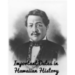 Important Dates in Hawaiian History