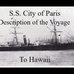 Description of the Voyage of the S.S. City of Paris to Hawaii 1884