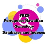 Free Portuguese Hawaiian Genealogy Indexes and Databases