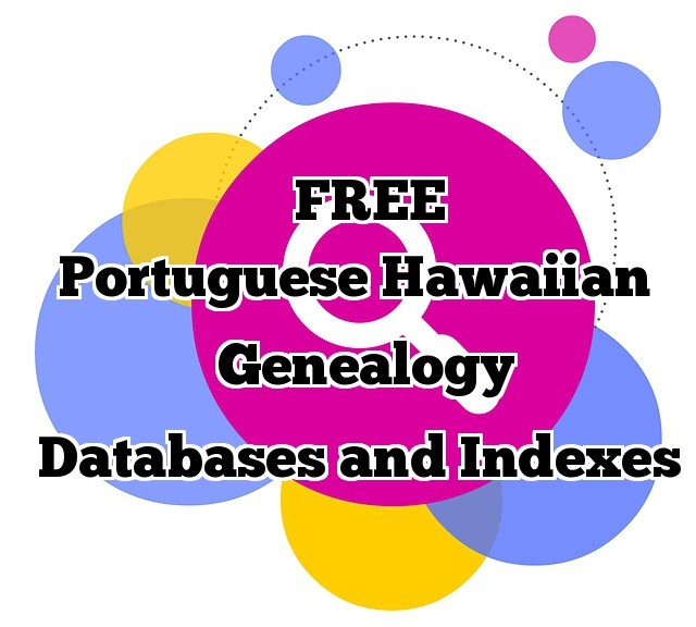 links to free genealogy databases portuguese hawaii