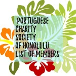 Portuguese Charity Society of Honolulu Directing Committees Members