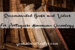 Recommended Books and Videos for Portuguese Hawaiian Genealogy