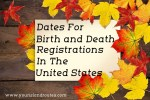 Dates for Birth and Death Registrations for the United States