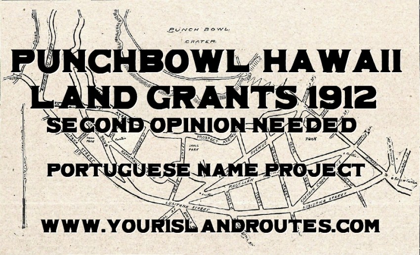 punchbowl land grants 1912 second opinion