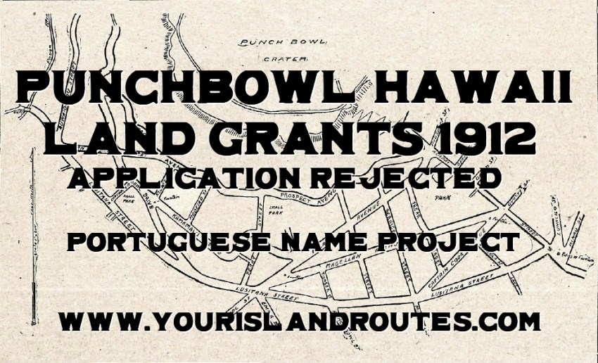 punchbowl hawaii land grant rejected 1912