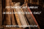 Genealogy Reference Shelf:  Exploring Your Portuguese Roots in Hawaii and Beyond