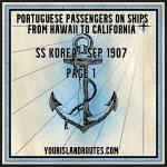 Portuguese Passengers on the S.S. Korea, Sep 1907: Page 1