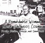A Remarkable Woman:  Maria (Pacheco) Cosma, Family Doctor, Midwife, and Seamstress