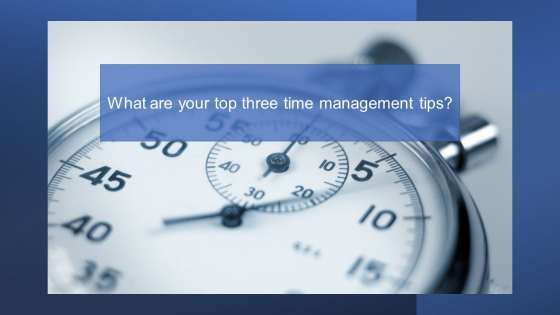 """a stopwatch with the caption """"What are your top three time management tips?"""""""