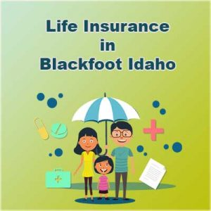 Economical Life Insurance Plan Blackfoot  Idaho