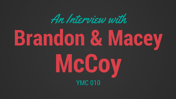 ymc-010-an-interview-with-brandon-and-macey-mccoy