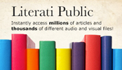 Literati Public Instantly access millions of articles and thousands of different audio and visual files