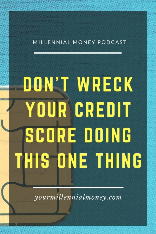 This is the one thing you should never do  in terms of your credit score.
