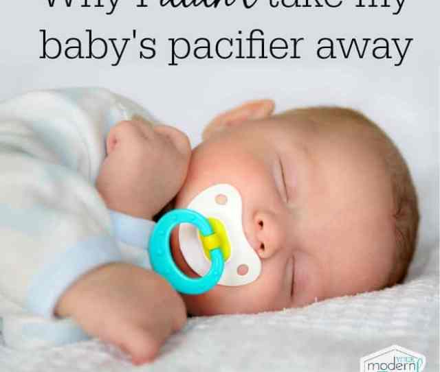 Why I Didnt Take My Babys Paci Away