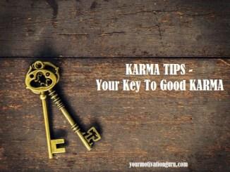 Karma Tips - Your Key To Good KARMA