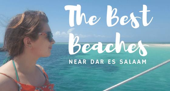 The Best Beaches near Dar Es Salaam, Tanzania