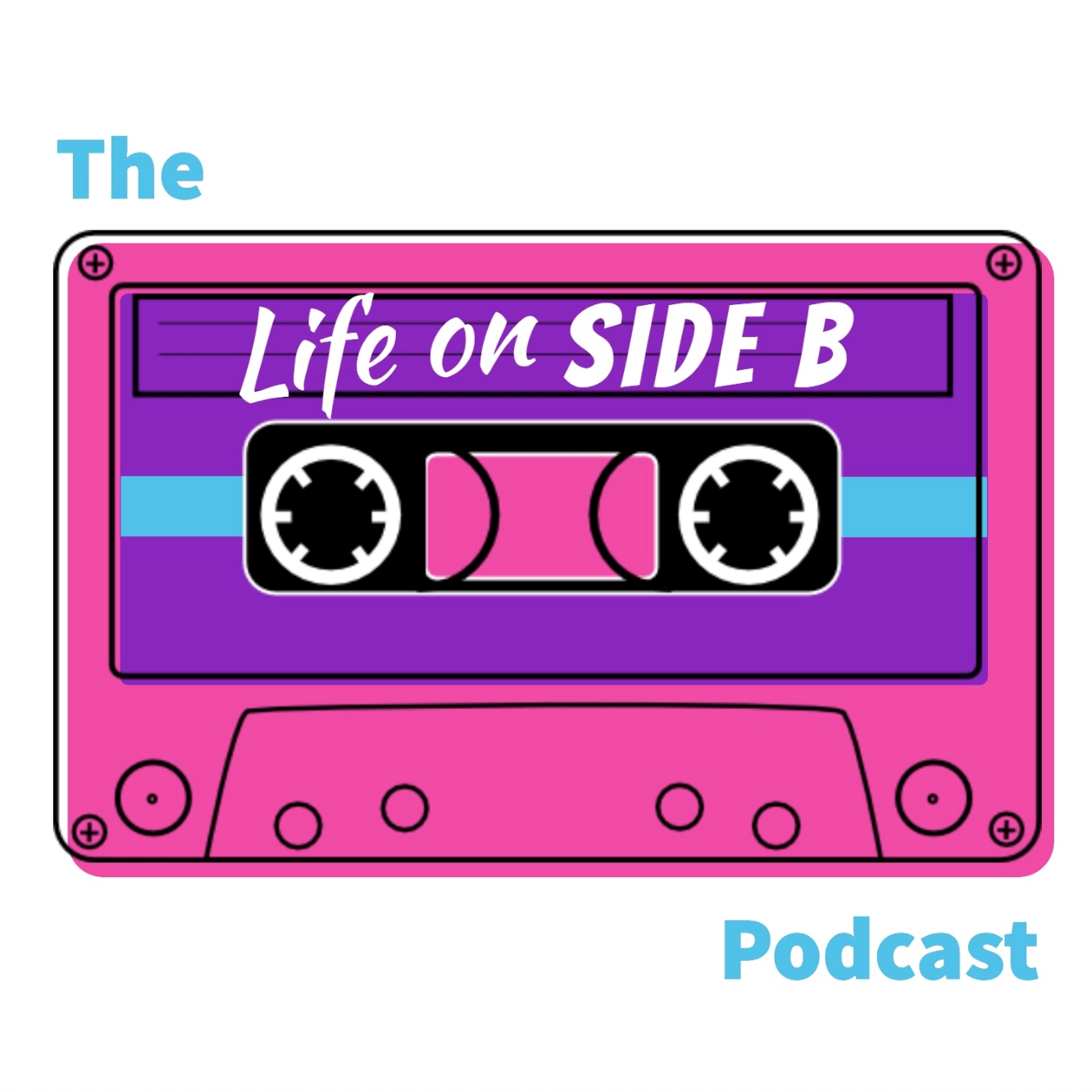 The Life on Side B Podcast