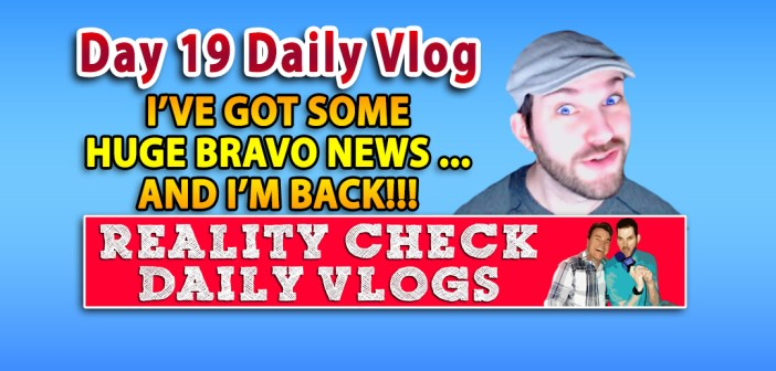 DAY 19 VLOG: HUGE NEWS For Bravo & Housewives Fans