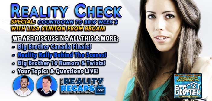 REALITY CHECK: Countdown to Big Brother 16 W/ Liza Stinton
